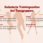 Tanzgruppen: Geänderte Trainingszeiten