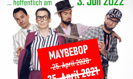 MAYBEBOP-Konzert: Neuer Termin 3. Juli 2022